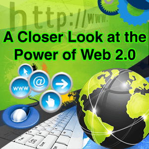 A Closer Look at the Power of Web 2.0