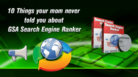 10 Things your mom never told you about GSA Search Engine Ranker