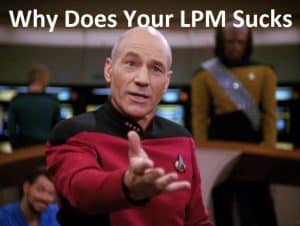 Why Does Your LPM Sucks