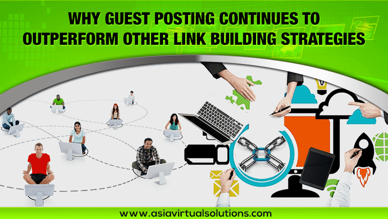 Why Guest Posting continues to outperform other link building strategies