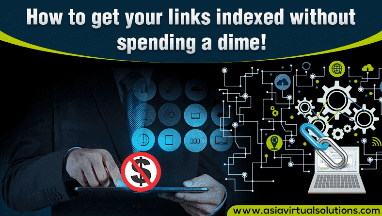 How to get your links indexed without spending a dime