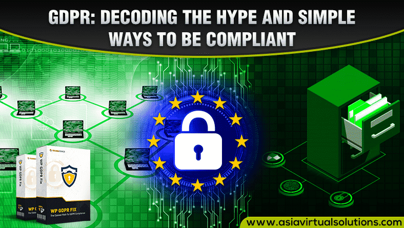 GDPR: Decoding the hype and ensuring compliance