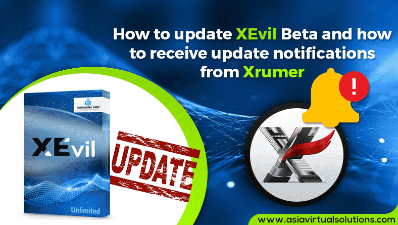 How to update XEvil Beta and how to receive update notifications from Xrumer